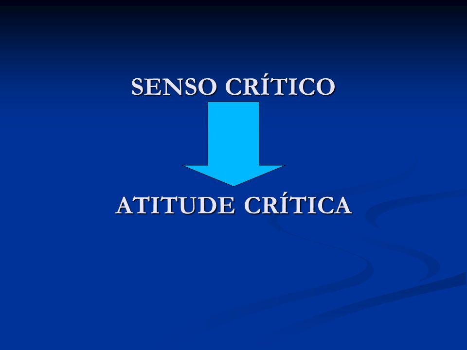 SENSO CRÍTICO ATITUDE CRÍTICA