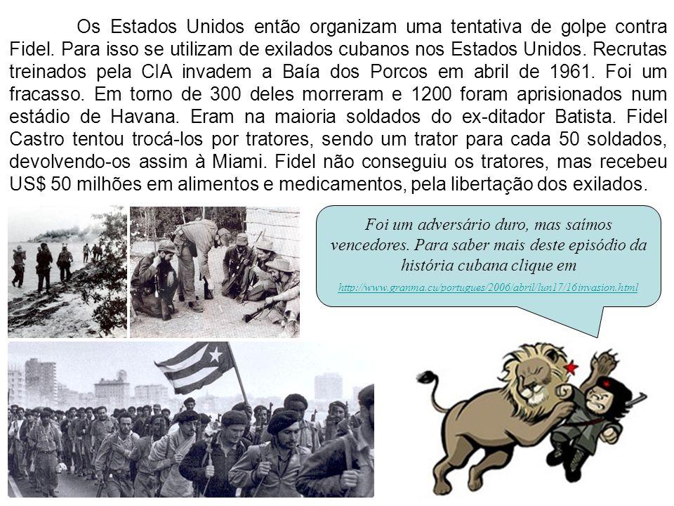 Os Estados Unidos então organizam uma tentativa de golpe contra Fidel