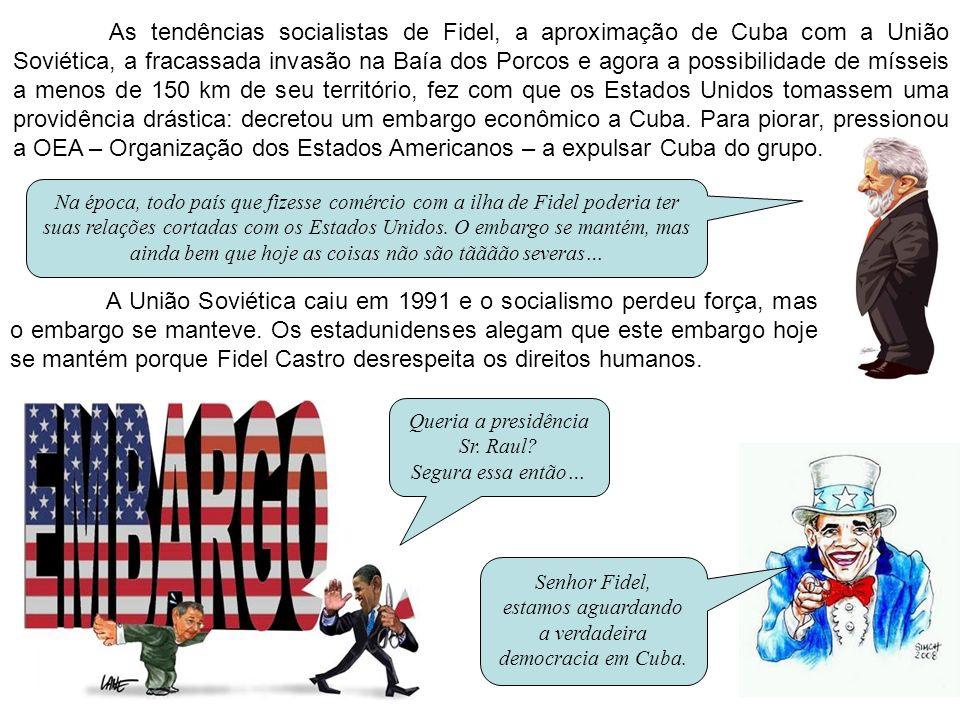 As tendências socialistas de Fidel, a aproximação de Cuba com a União Soviética, a fracassada invasão na Baía dos Porcos e agora a possibilidade de mísseis a menos de 150 km de seu território, fez com que os Estados Unidos tomassem uma providência drástica: decretou um embargo econômico a Cuba. Para piorar, pressionou a OEA – Organização dos Estados Americanos – a expulsar Cuba do grupo.
