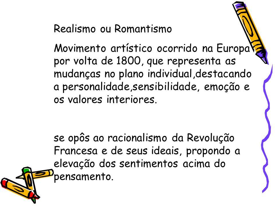 Realismo ou Romantismo