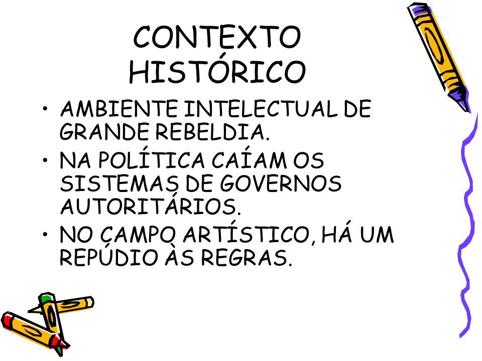 CONTEXTO HISTÓRICO AMBIENTE INTELECTUAL DE GRANDE REBELDIA.