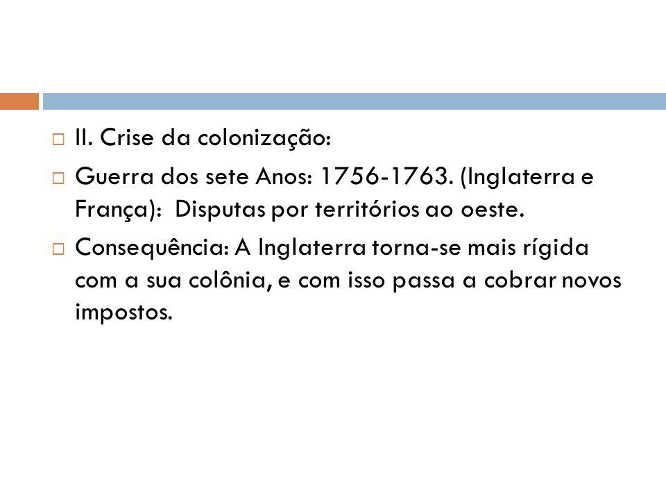 II. Crise da colonização: