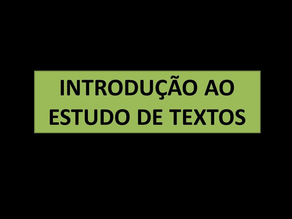 INTRODUÇÃO AO ESTUDO DE TEXTOS