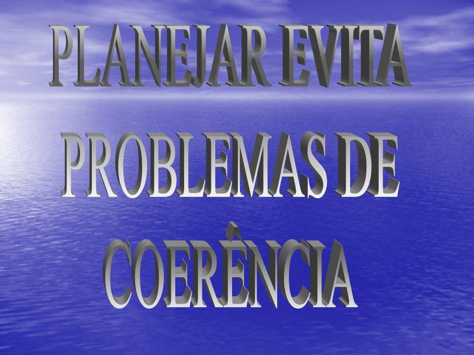 PLANEJAR EVITA PROBLEMAS DE COERÊNCIA