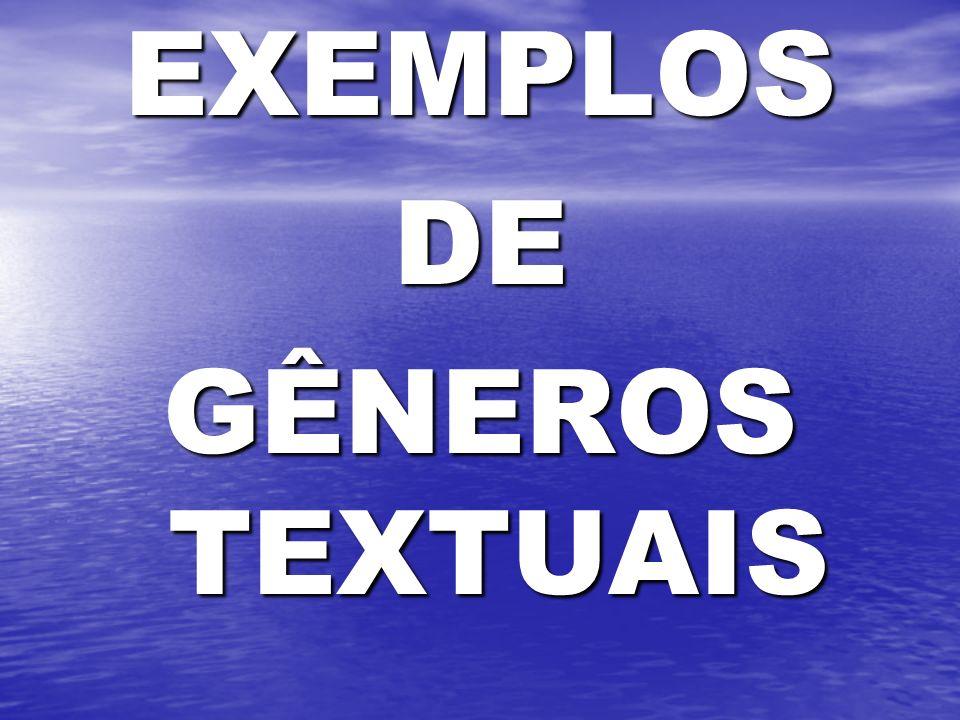 EXEMPLOS DE GÊNEROS TEXTUAIS