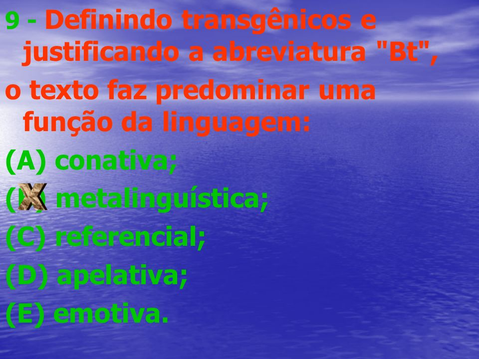 o texto faz predominar uma função da linguagem: (A) conativa;