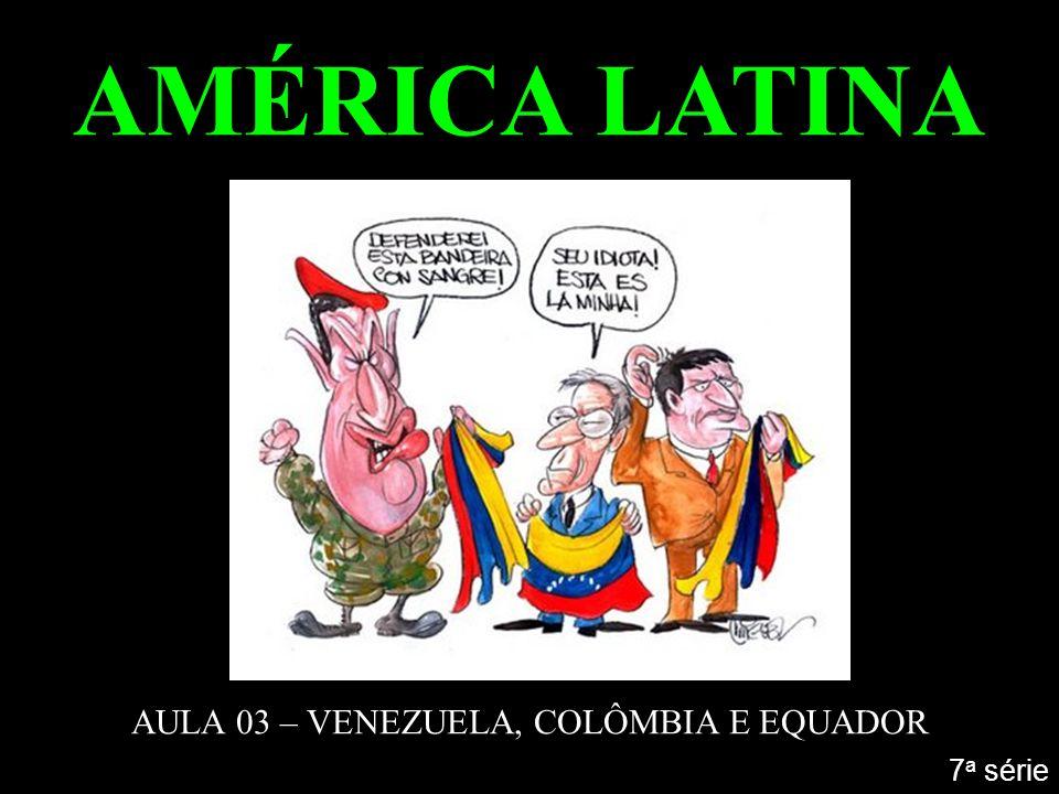 AULA 03 – VENEZUELA, COLÔMBIA E EQUADOR