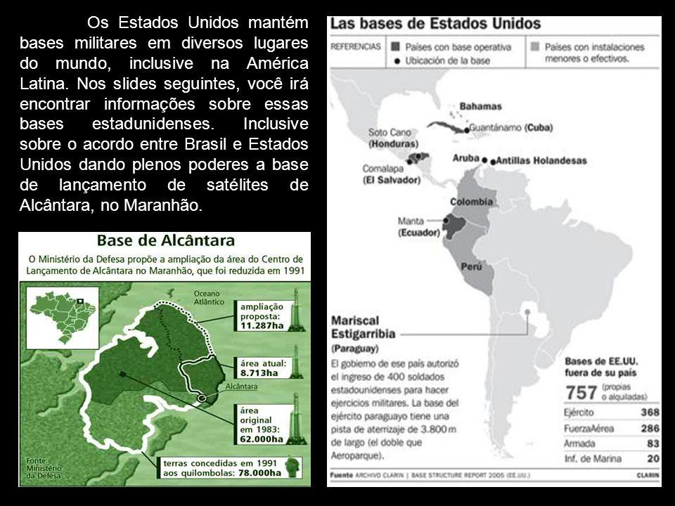 Os Estados Unidos mantém bases militares em diversos lugares do mundo, inclusive na América Latina.