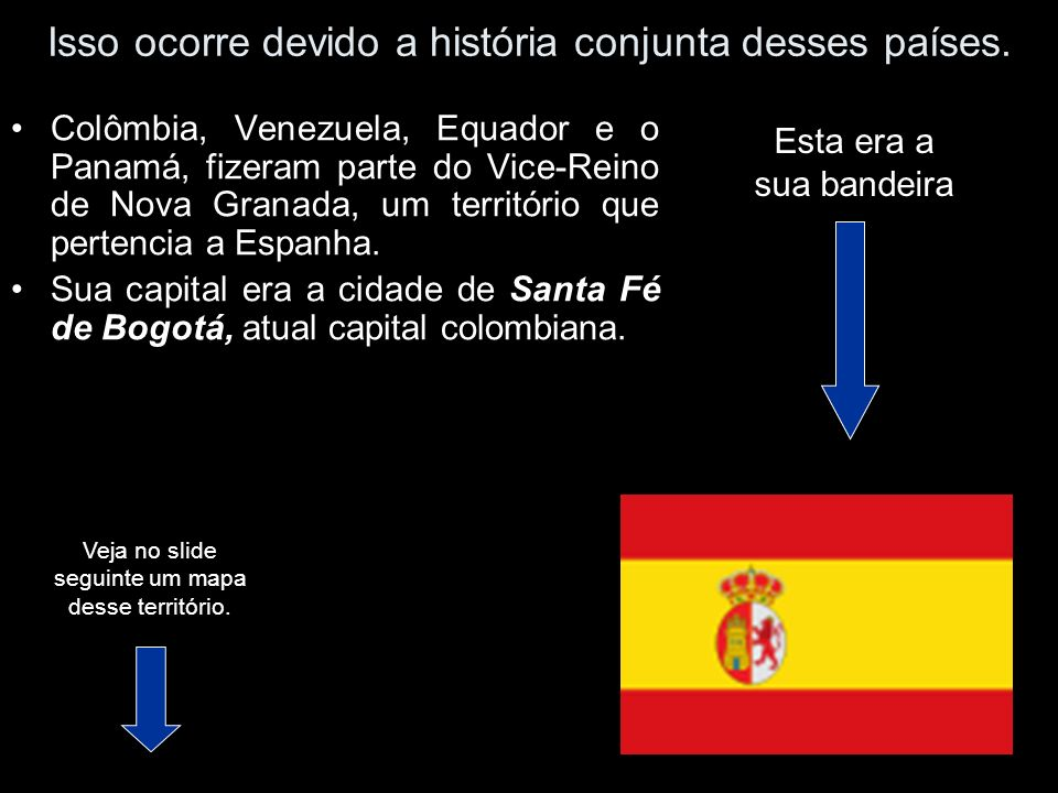 Isso ocorre devido a história conjunta desses países.