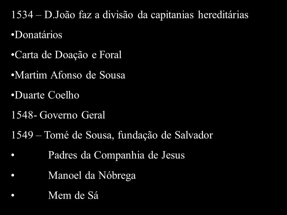 1534 – D.João faz a divisão da capitanias hereditárias