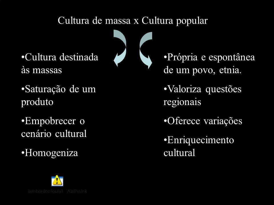 Cultura de massa x Cultura popular