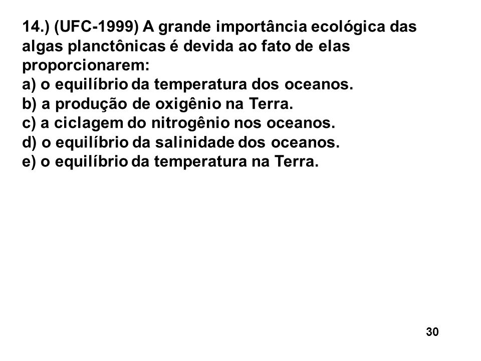 a) o equilíbrio da temperatura dos oceanos.