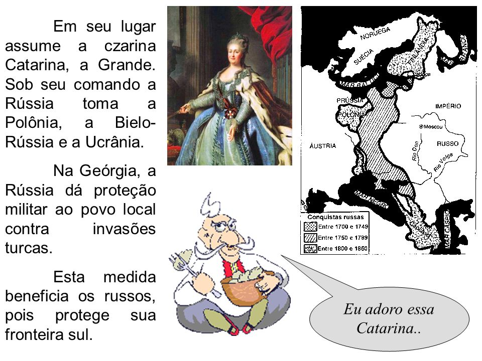 Em seu lugar assume a czarina Catarina, a Grande