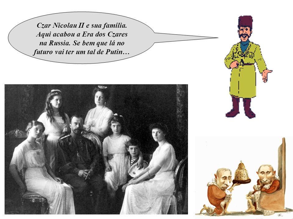 Czar Nicolau II e sua família. Aqui acabou a Era dos Czares na Russia