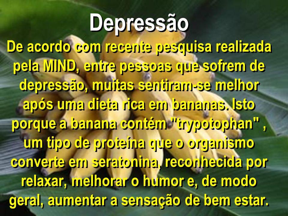Depressão De acordo com recente pesquisa realizada pela MIND, entre pessoas que sofrem de depressão, muitas sentiram-se melhor após uma dieta rica em bananas.
