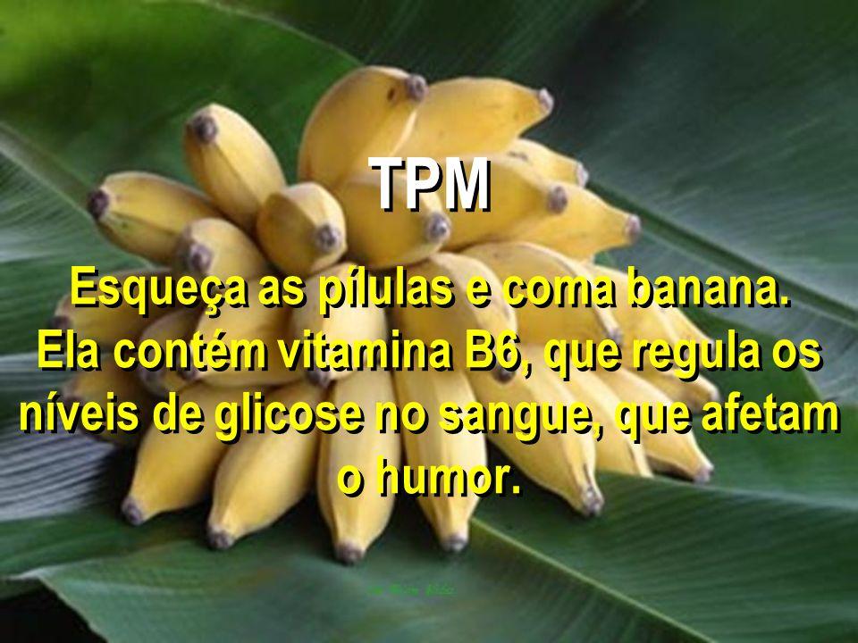 TPM Esqueça as pílulas e coma banana