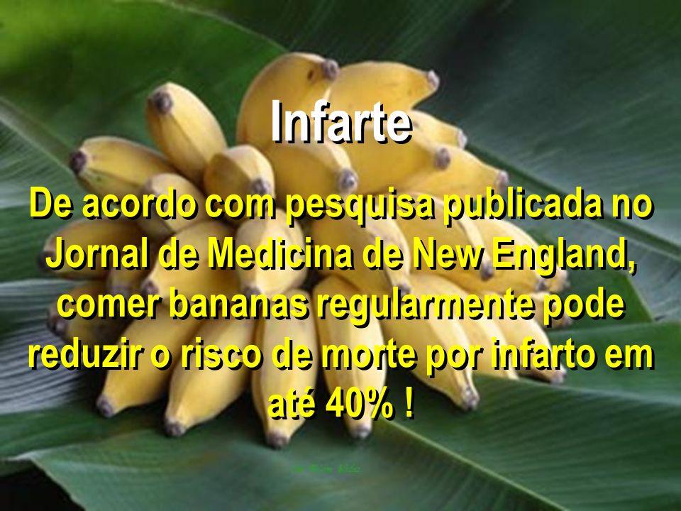 Infarte De acordo com pesquisa publicada no Jornal de Medicina de New England, comer bananas regularmente pode reduzir o risco de morte por infarto em até 40% !