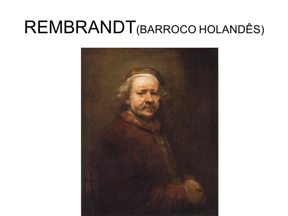 REMBRANDT(BARROCO HOLANDÊS)