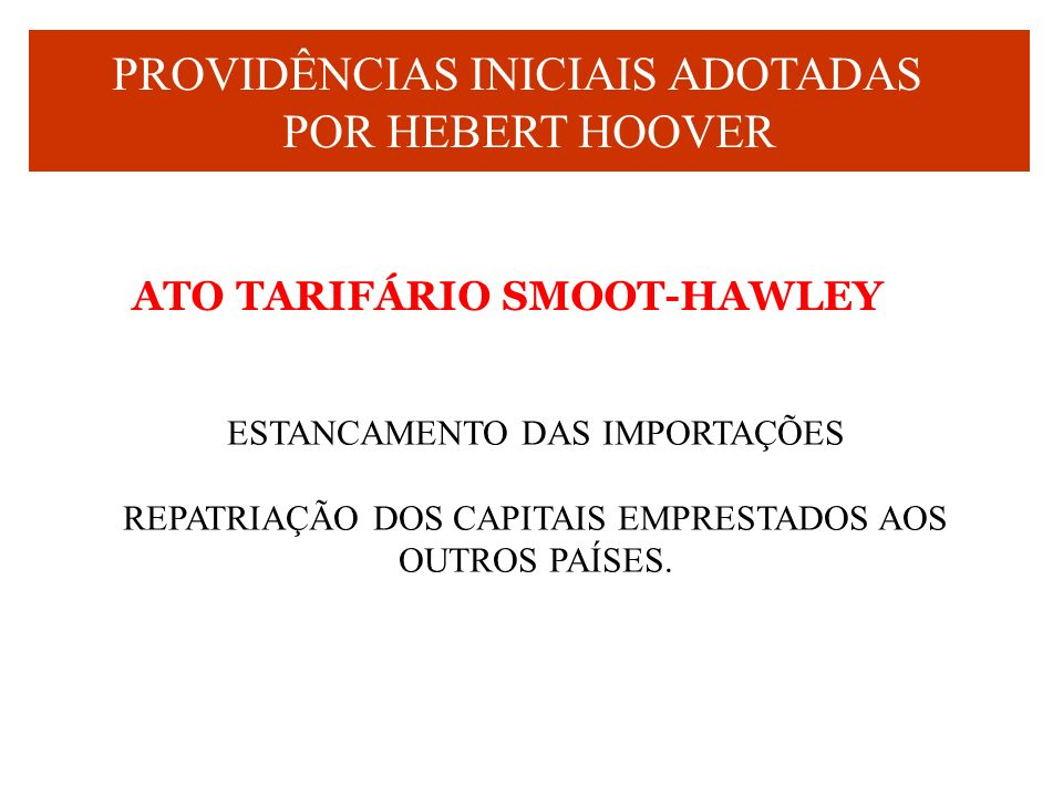PROVIDÊNCIAS INICIAIS ADOTADAS POR HEBERT HOOVER