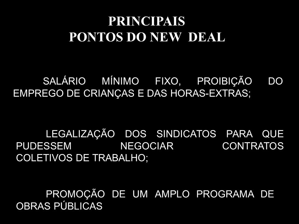 PRINCIPAIS PONTOS DO NEW DEAL