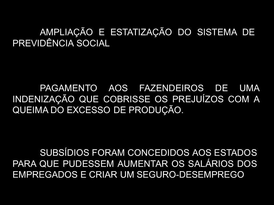 AMPLIAÇÃO E ESTATIZAÇÃO DO SISTEMA DE PREVIDÊNCIA SOCIAL