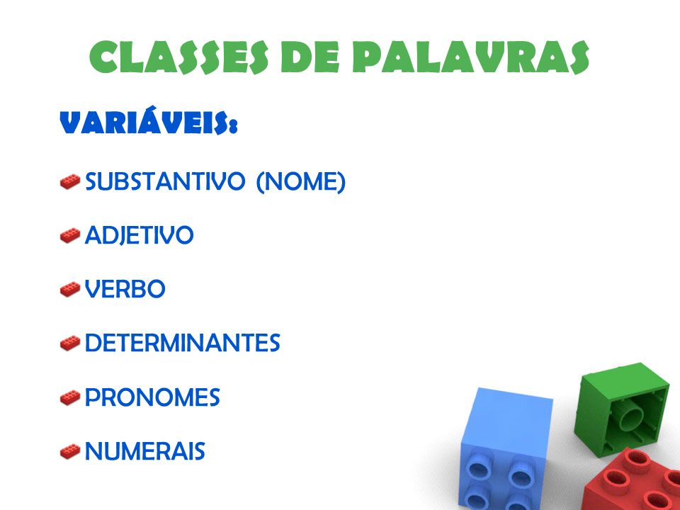 CLASSES DE PALAVRAS VARIÁVEIS: SUBSTANTIVO (NOME) ADJETIVO VERBO