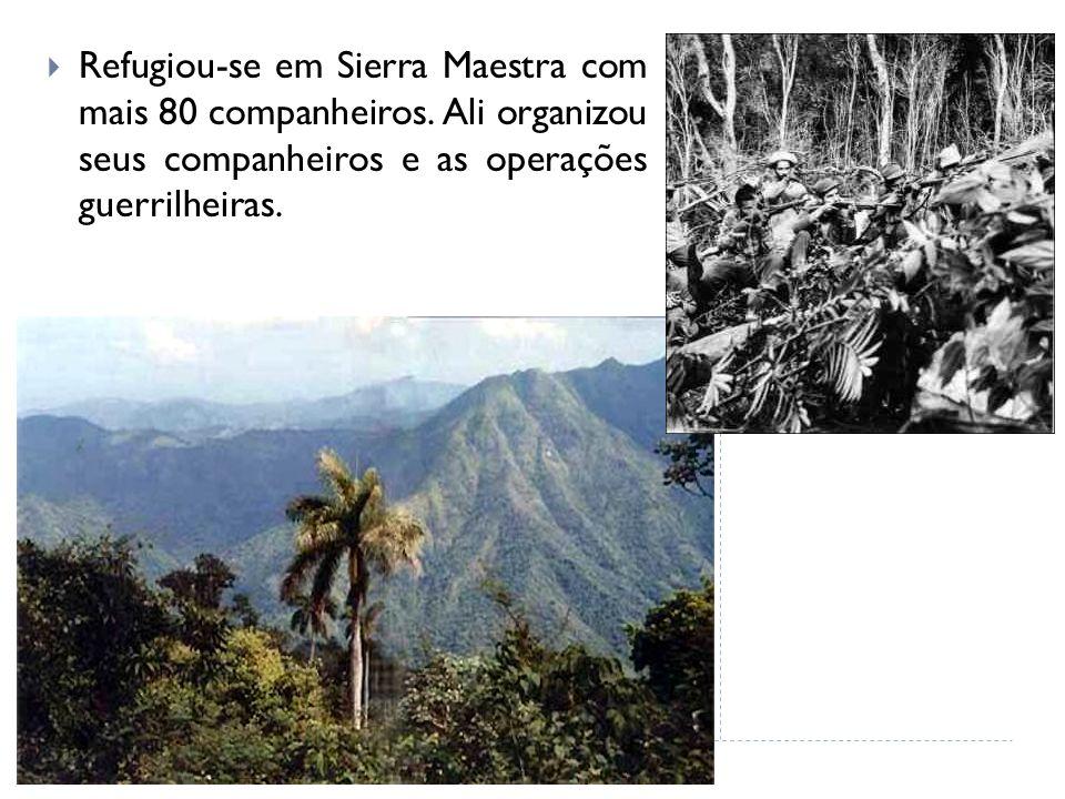 Refugiou-se em Sierra Maestra com mais 80 companheiros