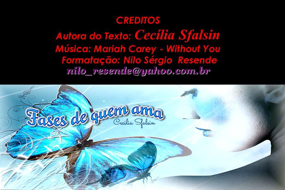 Autora do Texto: Cecília Sfalsin Música: Mariah Carey - Without You