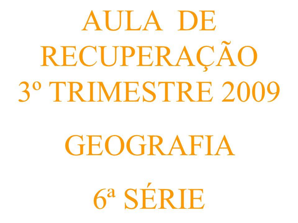 AULA DE RECUPERAÇÃO 3º TRIMESTRE 2009