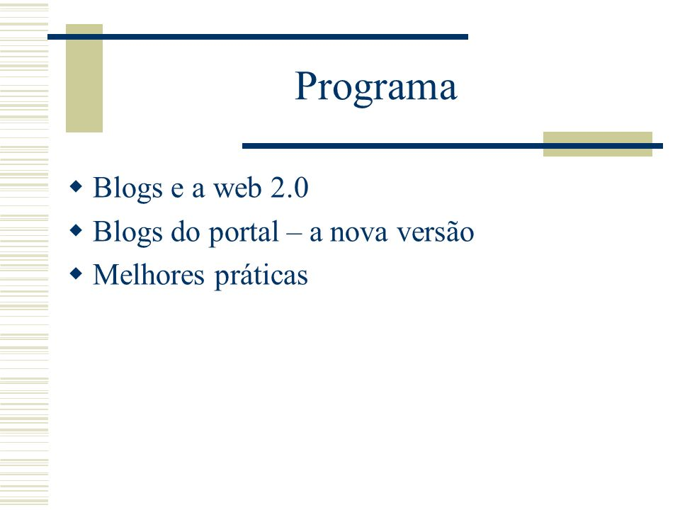 Programa Blogs e a web 2.0 Blogs do portal – a nova versão