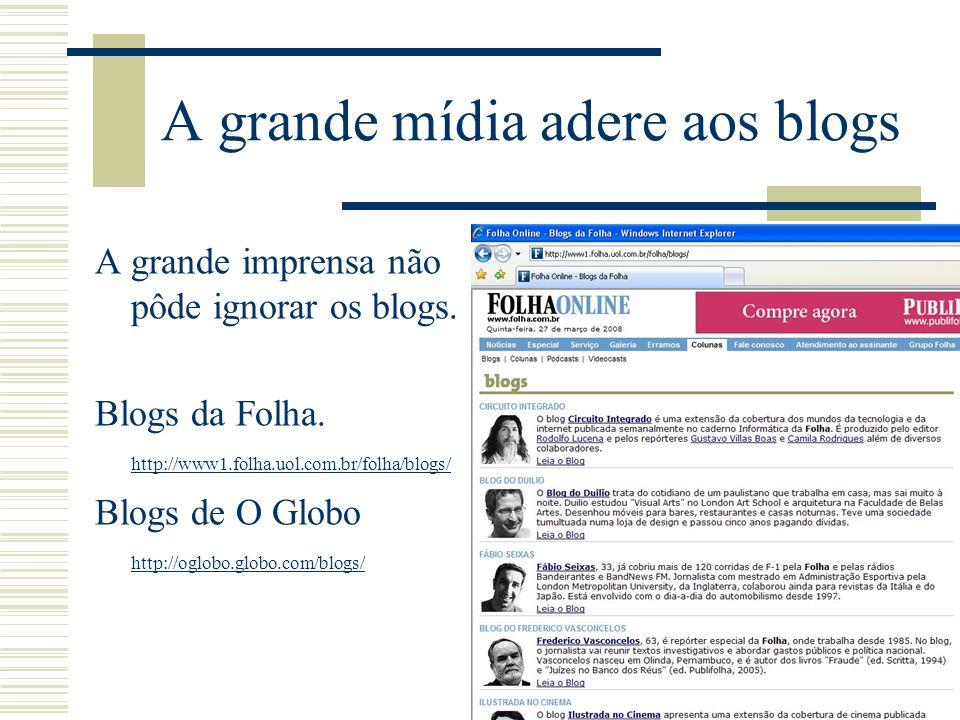 A grande mídia adere aos blogs