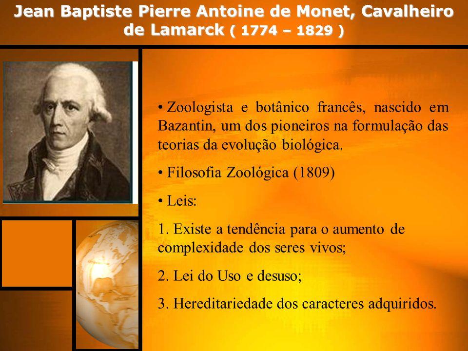 Jean Baptiste Pierre Antoine de Monet, Cavalheiro de Lamarck ( 1774 – 1829 )