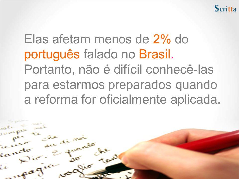 Elas afetam menos de 2% do português falado no Brasil