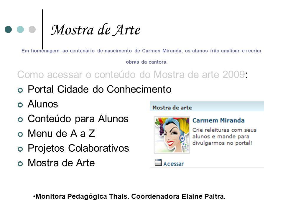 Mostra de Arte Como acessar o conteúdo do Mostra de arte 2009: