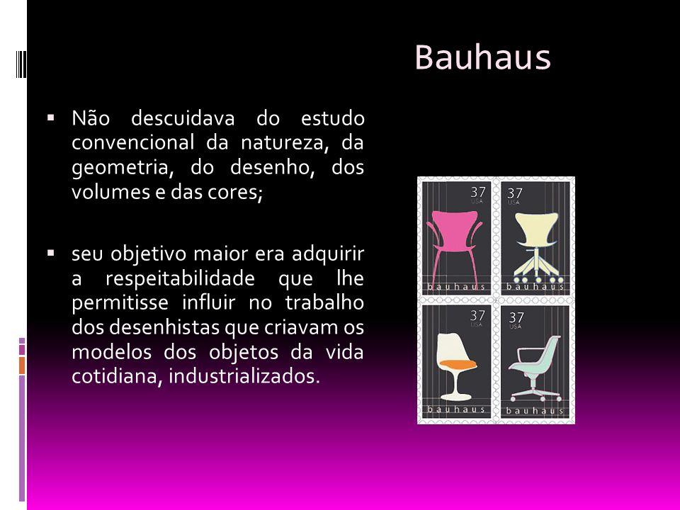 Bauhaus Não descuidava do estudo convencional da natureza, da geometria, do desenho, dos volumes e das cores;