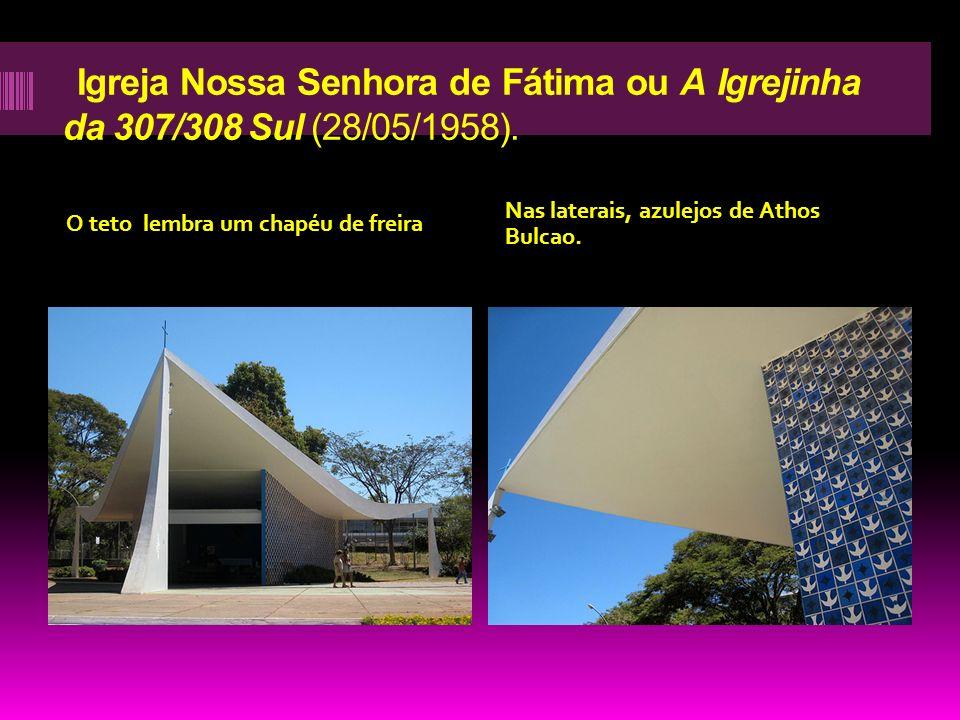Igreja Nossa Senhora de Fátima ou A Igrejinha da 307/308 Sul (28/05/1958).