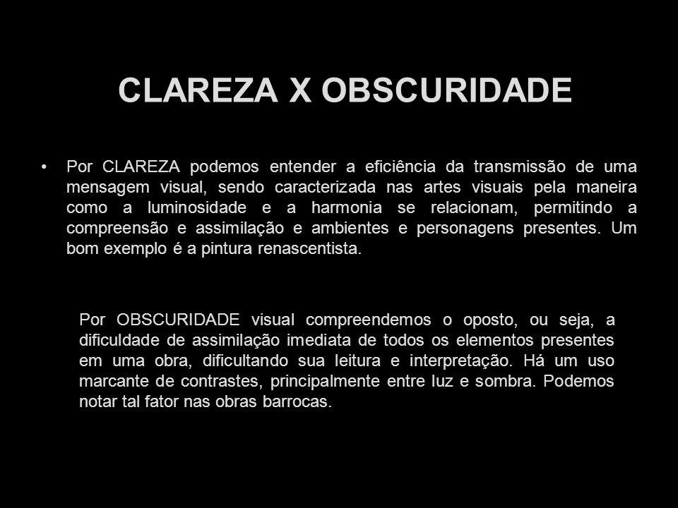 CLAREZA X OBSCURIDADE