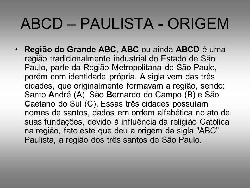 ABCD – PAULISTA - ORIGEM