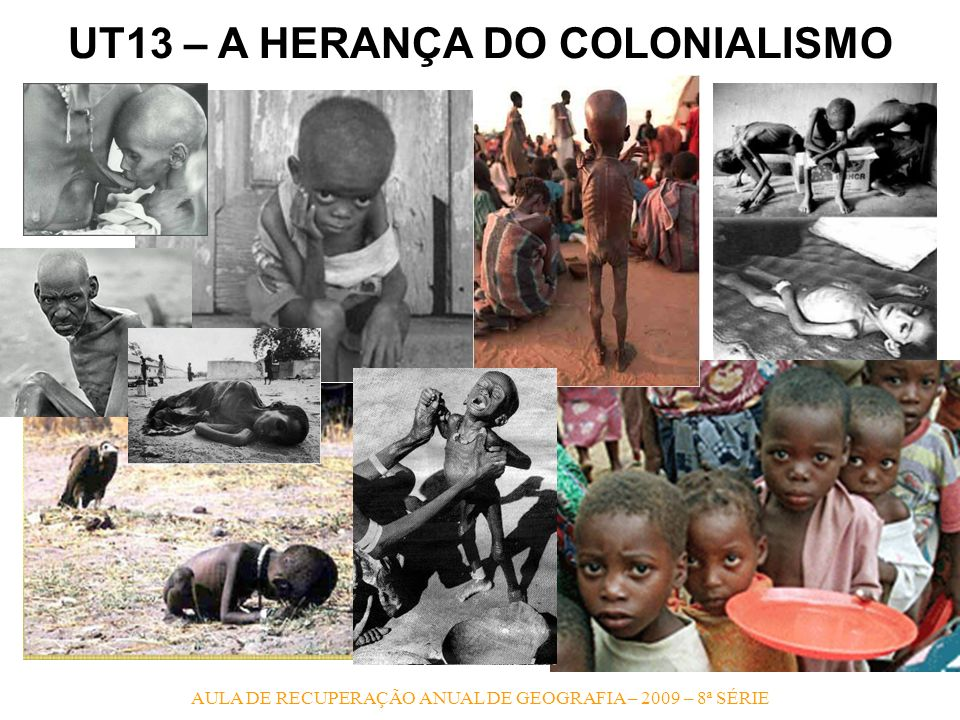 UT13 – A HERANÇA DO COLONIALISMO