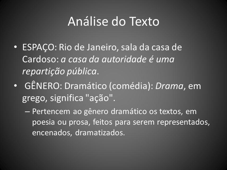 Análise do Texto ESPAÇO: Rio de Janeiro, sala da casa de Cardoso: a casa da autoridade é uma repartição pública.