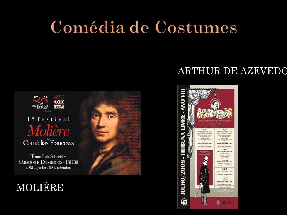 Comédia de Costumes Arthur de Azevedo Molière
