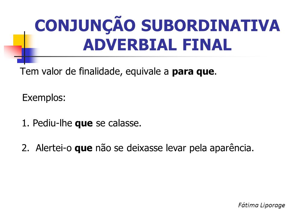 CONJUNÇÃO SUBORDINATIVA ADVERBIAL FINAL