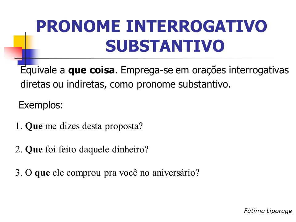 PRONOME INTERROGATIVO SUBSTANTIVO