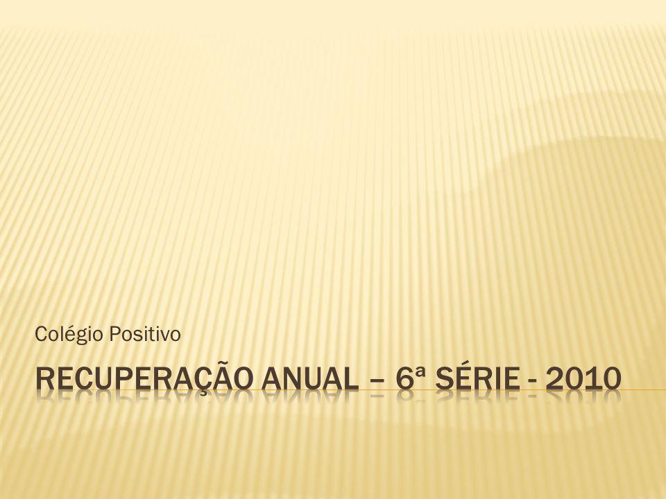 Recuperação anual – 6ª série - 2010
