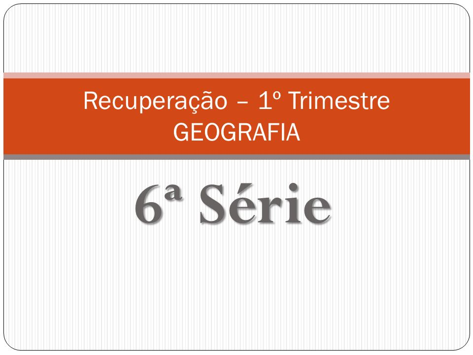 Recuperação – 1º Trimestre GEOGRAFIA
