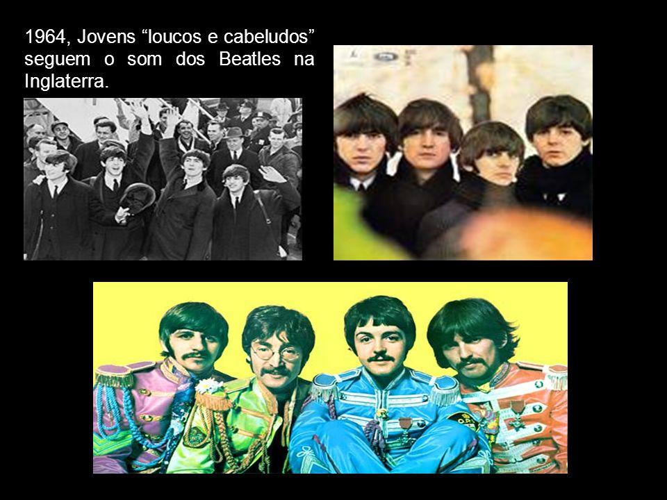 1964, Jovens loucos e cabeludos seguem o som dos Beatles na Inglaterra.