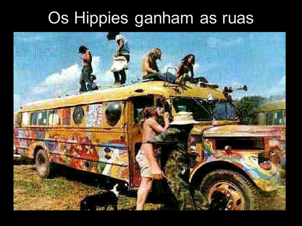 Os Hippies ganham as ruas