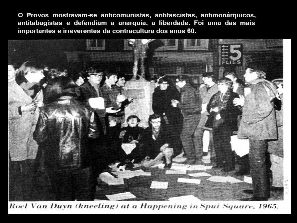 O Provos mostravam-se anticomunistas, antifascistas, antimonárquicos, antitabagistas e defendiam a anarquia, a liberdade.