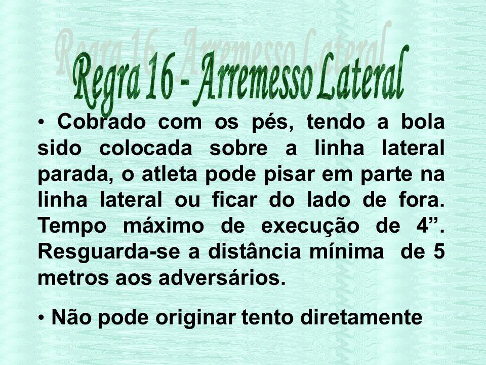 Regra 16 - Arremesso Lateral