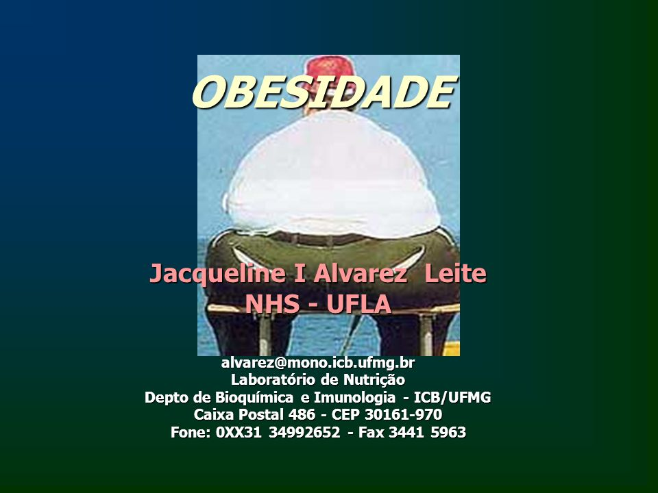 OBESIDADE Jacqueline I Alvarez Leite NHS - UFLA